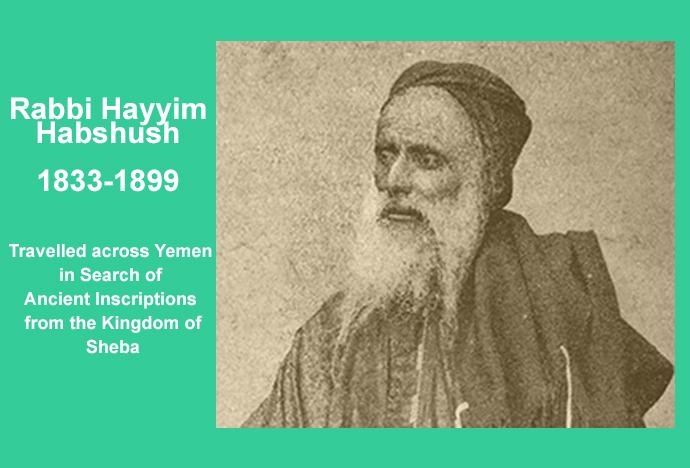 Rabbi Hayyim Habshush - Traveler and Adventurer